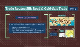 Trade Routes: Silk Road & Gold-Salt Trade