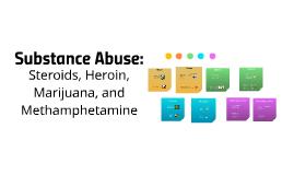 Steroids, Heroin, Marjuana, Methanphetamines