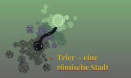 Trier - eine römische Stadt