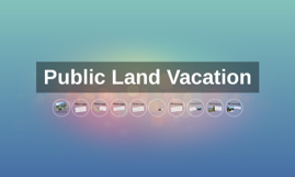 Public Land Vacation