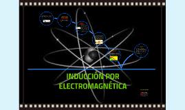 INDUCCIÓN POR ELECTROMAGNÉTICA