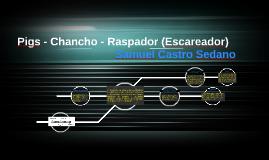 Pigs - Chancho - Raspador (Escareador)