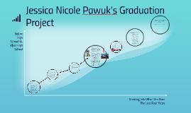 Jessica Nicole Pawuk's Graduation Project
