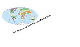 U.S. Social & Political Changes During  WWI