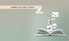 AMBIENTES EDUCATIVOS