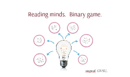 Reading minds.  Binary game.