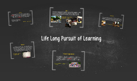 Copy of Life Long Pursuit of Learning
