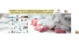PRIMERA JORNADA FONOAUDIOLOGICA DE LA RED PROVINCIAL
