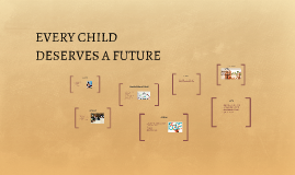 EVERY CHILD DESERVES A FUTURE