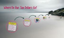 Where Do Our Tax Dollars Go?