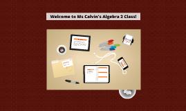 Ms Calvin's Algebra 2 Class