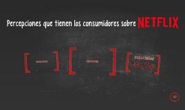 Percepciones del consumidor sobre NETFLIX