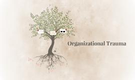 Organizational Trauma