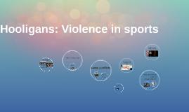 Hoolingans: Violence in sports