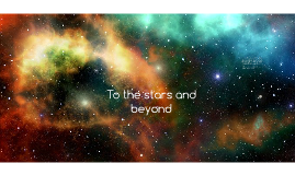 To the stars and beyond