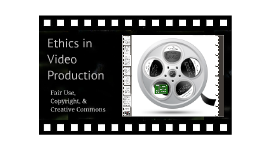 Ethics in Video Production