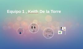 Equipo 1 , Keith De la Torre