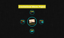 Gravitational Waves Project