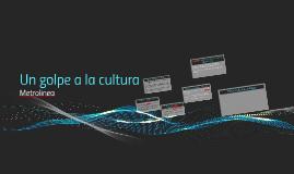 Un golpe a la cultura