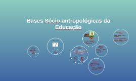 Bases Sócio-antropológicas da Educação