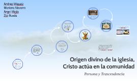 Origen divino de la iglesia, Cristo actua en la comunidad