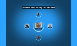 The Man Who Nealry Lost The War