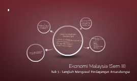 Ekonomi Malaysia - Bab 3; Langkah Mengawal Perdagangan Antarabangsa