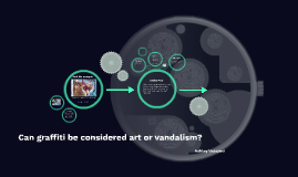 Can graffiti be considered art or vandalism?