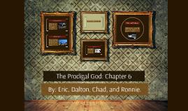 The Prodigal God: Chapter 6