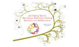 Am I Being Kind?: The Human Motivation Driving Kindness and Selflessness