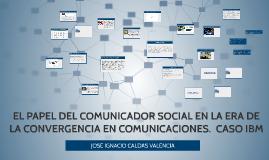 EL PAPEL DEL COMUNICADOR SOCIAL EN LA ERA DE LA CONVERGENCIA