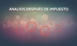 ANALISIS DESPUES DE IMPUESTO
