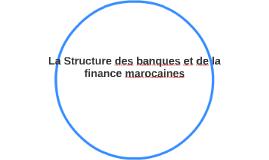 La Structure des banques et de la finance marocaines