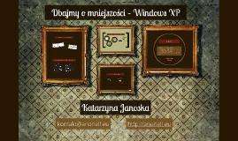 Dbajmy o mniejszości – Windows XP