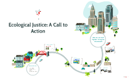 Ecological Justice: A Call to Action