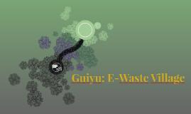Guiyu: E-Waste Village