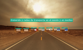Copy of Comercio y redes de transporte en el mundo y en mexico