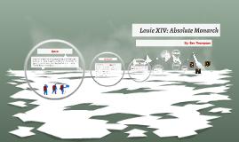 Louie XIV: Absolute MOnarch