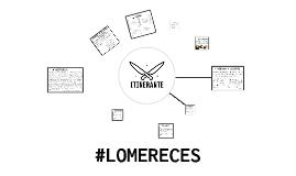 #LOMERECES