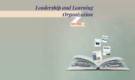 Leadership and Learning Organization