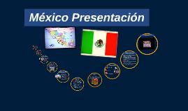 Mexico Presentación