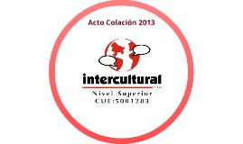 Copy of Acto Colación de Grados 2013