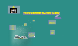Copy of London Christian Learning Center