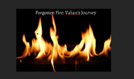 Forgotten Fire: Vahan's Journey
