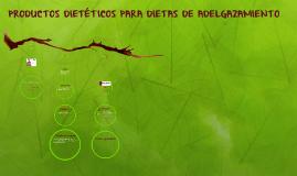 PRODUCTOS DIETÉTICOS PARA DIETAS DE ADELGAZAMIENTO