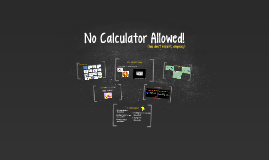 No Calculator Allowed!