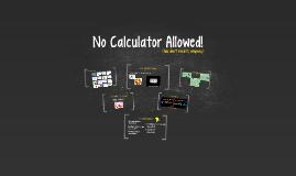 No Calculator Allowed!