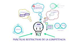 PRÁCTICAS RESTRICTIVAS DE LA COMPETENCIA