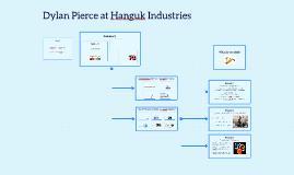 Dylan Pierce at Hanguk Industries