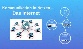 Kommunikation in Netzen - Das Internet